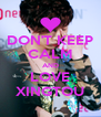 DON'T KEEP CALM AND LOVE XINGTOU - Personalised Poster A4 size
