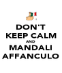 DON'T KEEP CALM AND MANDALI AFFANCULO - Personalised Poster A4 size