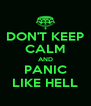 DON'T KEEP CALM AND PANIC LIKE HELL - Personalised Poster A4 size
