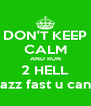 DON'T KEEP CALM AND RUN 2 HELL azz fast u can - Personalised Poster A4 size