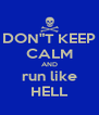 "DON""T KEEP CALM AND run like HELL - Personalised Poster A4 size"