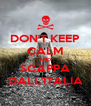 DON'T KEEP CALM AND SCAPPA DALL'ITALIA - Personalised Poster A4 size
