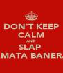 DON'T KEEP CALM AND SLAP  MAMATA BANERJEE - Personalised Poster A4 size