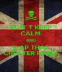 DON`T KEEP CALM AND SLAP THAT  CHEATER HARD! - Personalised Poster A4 size
