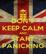 DON'T KEEP CALM AND START PANICKING - Personalised Poster A4 size