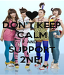 DON'T KEEP CALM AND SUPPORT 2NE1 - Personalised Poster A4 size