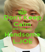 Don't Keep Calm and vote for Handsome L.JOE - Personalised Poster A4 size