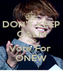 DON'T KEEP CALM AND Vote For  ONEW - Personalised Poster A4 size