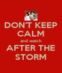 DON'T KEEP CALM and watch AFTER THE STORM - Personalised Poster A4 size