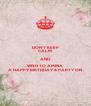 DON'T KEEP CALM AND WISH TO AMINA A HAPPY BIRTHDAY & PARTY ON - Personalised Poster A4 size