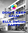 DON'T KEEP CALM AT THE ELLA DefJam PARTY - Personalised Poster A4 size
