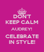 DON'T KEEP CALM AUDREY! CELEBRATE IN STYLE! - Personalised Poster A4 size