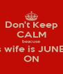 Don't Keep CALM beacuse Niall's wife is JUNELEA   ON - Personalised Poster A4 size
