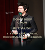 DON'T KEEP CALM BECAUSE 1 YEAR LEFT UNTIL HEECHUL'S COMEBACK - Personalised Poster A4 size
