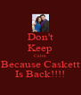 Don't Keep Calm Because Caskett Is Back!!!! - Personalised Poster A4 size