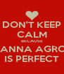 DON'T KEEP CALM BECAUSE DIANNA AGRON IS PERFECT - Personalised Poster A4 size