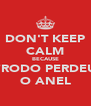 DON'T KEEP CALM BECAUSE FRODO PERDEU O ANEL - Personalised Poster A4 size
