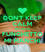 DON'T KEEP CALM BECAUSE FUNGHETTO MI MANCHI - Personalised Poster A4 size