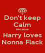 Don't keep Calm Because Harry loves Nonna Flack - Personalised Poster A4 size