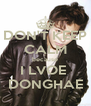 DON'T KEEP CALM because I LVOE  DONGHAE - Personalised Poster A4 size