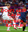 DON'T KEEP CALM BECAUSE IT'LL BE A  BATTLE - Personalised Poster A4 size