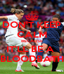 DON'T KEEP CALM BECAUSE IT'LL BE A  BLOODBATH - Personalised Poster A4 size