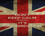 DON'T KEEP CALM BECAUSE IT'S ONE DIRECTION - Personalised Poster A4 size