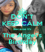 DON'T KEEP CALM Because It's The Angel's Birthday - Personalised Poster A4 size