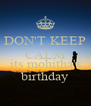 DON'T KEEP CALM BECAUSE its mohitha's birthday - Personalised Poster A4 size