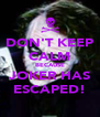 DON'T KEEP CALM BECAUSE JOKER HAS ESCAPED! - Personalised Poster A4 size