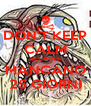 DON'T KEEP CALM BECAUSE MANCANO 25 GIORNI - Personalised Poster A4 size