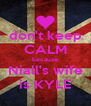 don't keep CALM because Niall's wife is KYLE - Personalised Poster A4 size