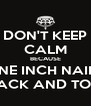 DON'T KEEP CALM BECAUSE NINE INCH NAILS  ARE BACK AND TOURING - Personalised Poster A4 size