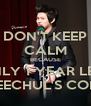 DON'T KEEP CALM BECAUSE ONLY 1 YEAR LEFT UNTIL HEECHUL'S COMEBACK - Personalised Poster A4 size