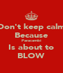 Don't keep calm Because Paracambi Is about to BLOW - Personalised Poster A4 size
