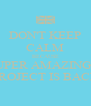 DON'T KEEP CALM BECAUSE SUPER AMAZING T  PROJECT IS BACK! - Personalised Poster A4 size
