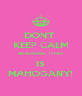 DON'T  KEEP CALM BECAUSE THAT IS MAHOGANY! - Personalised Poster A4 size