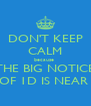 DON'T KEEP CALM because  THE BIG NOTICE OF 1D IS NEAR  - Personalised Poster A4 size