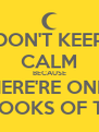 DON'T KEEP CALM BECAUSE THERE'RE ONLY 3 BOOKS OF THG - Personalised Poster A4 size