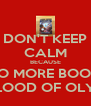 DON'T KEEP CALM BECAUSE THERE'S NO MORE BOOKS AFTER  THE BLOOD OF OLYMPUS - Personalised Poster A4 size