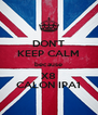 DON'T KEEP CALM because X8 CALON IPA1 - Personalised Poster A4 size