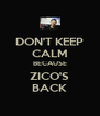 DON'T KEEP CALM BECAUSE ZICO'S BACK - Personalised Poster A4 size