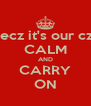 don't keep calm becz it's our czn wedding month CALM AND CARRY ON - Personalised Poster A4 size