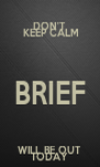 DON'T  KEEP CALM BRIEF WILL BE OUT TODAY - Personalised Poster A4 size