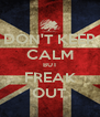 DON'T KEEP CALM BUT FREAK OUT - Personalised Poster A4 size