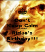 Don't Keep Calm cause it's Ridae's Birthday!!! - Personalised Poster A4 size
