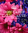 DON'T KEEP CALM CAUSE LIVES AWFUL   - Personalised Poster A4 size