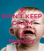DON'T KEEP CALM 'cause Tomorrow IS Monday - Personalised Poster A4 size