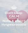 Don't keep  CALM Counting down Noha & khaled Hytgwazooooo - Personalised Poster A4 size
