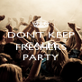 DON'T KEEP CALM COZ IT'S FRESHERS PARTY - Personalised Poster A4 size